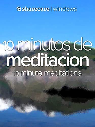 10 minutos de meditacion (ten minute meditations)