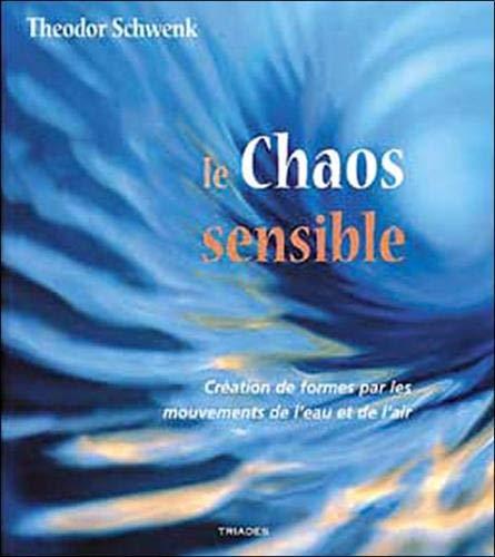 Le chaos sensible: Création de formes par les mouvements de l'eau et de l'air