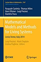 Mathematical Models and Methods for Living Systems: Levico Terme, Italy 2014 3319426788 Book Cover