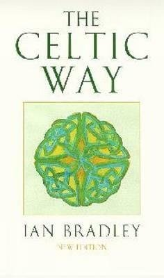 [(The Celtic Way)] [By (author) Ian C. Bradley] published on (January, 2004)