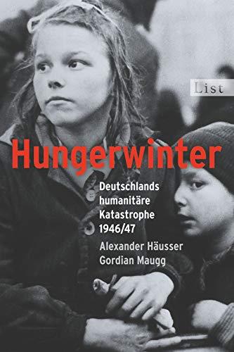 Hungerwinter: Deutschlands humanitäre Katastrophe 1946/47 (0)