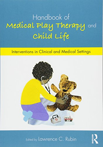 Compare Textbook Prices for Handbook of Medical Play Therapy and Child Life: Interventions in Clinical and Medical Settings 1 Edition ISBN 9781138690011 by Rubin, Lawrence C.