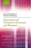 Continuity and Variation in Germanic and Romance