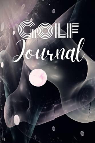 Golf Journal: Golf Scorecard | Golfing Writing Notebook | Personal Blank Game Play Log | Scorecard Notepad | Best Logbook