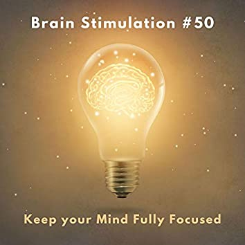 Brain Stimulation 50: 3 Hours of Relaxing Music to Keep your Mind Fully Focused