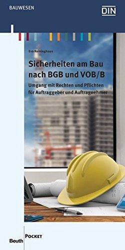 Sicherheiten am Bau nach BGB und VOB/B: Umgang mit Rechten und Pflichten für Auftraggeber und Auftragnehmer (Beuth Pocket)