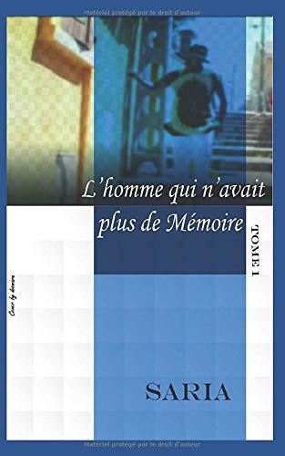 L'homme qui n'avait plus de mémoire: Tome 1 (French Edition)