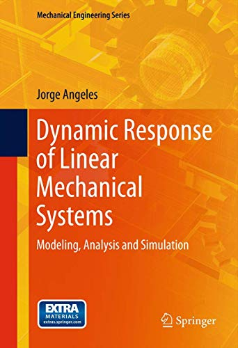 Dynamic Response of Linear Mechanical Systems: Modeling, Analysis and Simulation