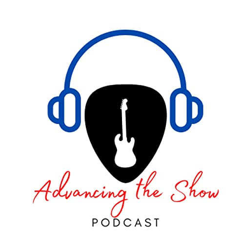 Advancing the Show Podcast By Ryan Galway cover art