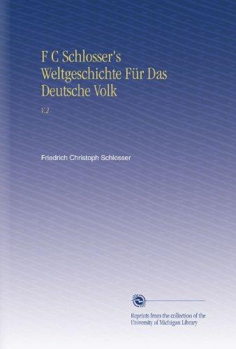 F C Schlosser's Weltgeschichte Für Das Deutsche Volk: V.2