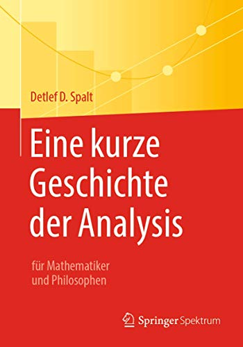 Eine kurze Geschichte der Analysis: für Mathematiker und Philosophen