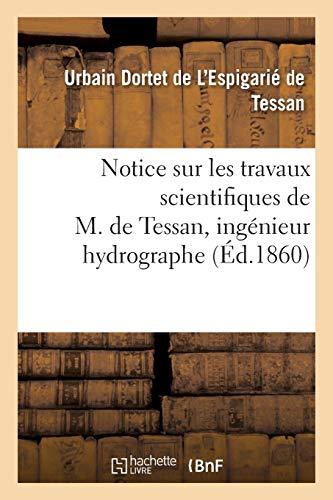 Notice sur les travaux scientifiques de M. de Tessan, ingénieur hydrographe