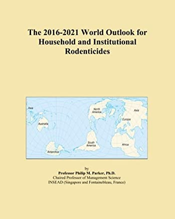 The 2016-2021 World Outlook for Household and Institutional Rodenticides
