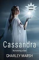 Cassandra: Romancing a God