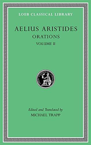 Aristides: Orations, Volume II (Loeb Classical Library)