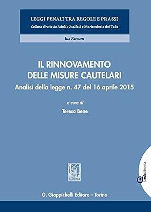 Il rinnovamento delle misure cautelari: Analisi della legge n. 47 del 16 aprile 2015