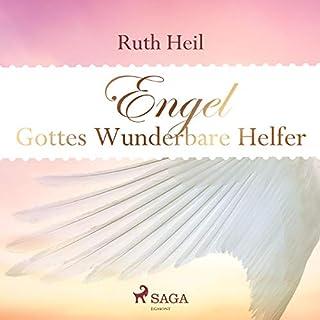 Engel     Gottes wunderbare Helfer              Autor:                                                                                                                                 Ruth Heil                               Sprecher:                                                                                                                                 Ruth Heil                      Spieldauer: 3 Std. und 29 Min.     1 Bewertung     Gesamt 5,0
