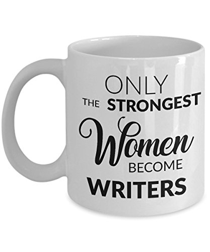 Women Writers Mug - Writer Gifts - Only the Strongest Women Become Writers Coffee Mug