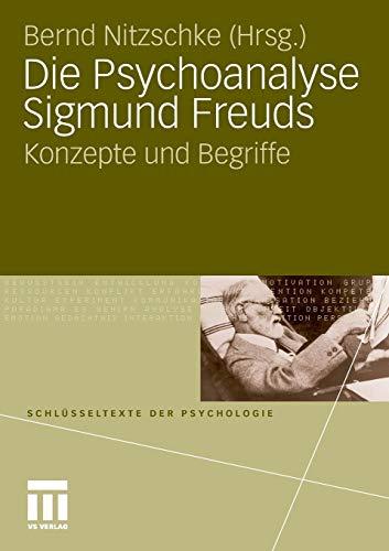 Die Psychoanalyse Sigmund Freuds: Konzepte und Begriffe (Schlüsseltexte der Psychologie)