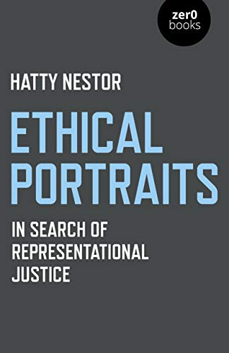 Ethical Portraits: In Search of Representational Justice (English Edition)