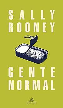Gente normal (Spanish Edition) van [Sally Rooney, Inga Pellisa Díaz]