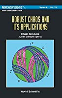 Robust Chaos and Its Applications (World Scientific Series on Nonlinear Science)