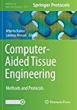Computer-Aided Tissue Engineering: Methods and Protocols (Methods in Molecular Biology)