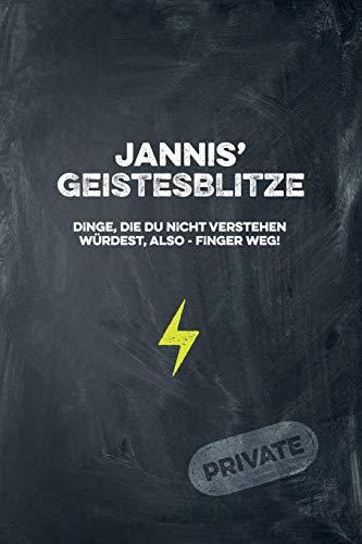 Jannis' Geistesblitze - Dinge, die du nicht verstehen würdest, also - Finger weg! Private: Cooles Notizbuch ca. A5 für alle Männer 108 Seiten mit Punkteraster