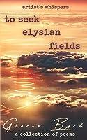 To Seek Elysian Fields (Artist's Whispers, Book 2)