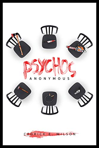 Psychos Anonymous: The Killer Network (THE KILLER NETWORK TRILOGY Book 1) by [Cedrick E. Wilson]