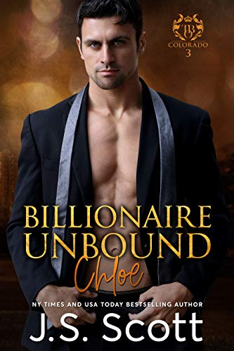 Book: Billionaire Unbound - The Billionaire's Obsession ~ Chloe by J.S. Scott