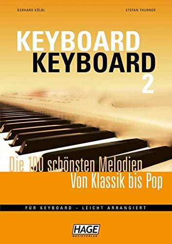 Keyboard Keyboard 2: Die 100 schönsten Melodien von Klassik bis Pop: Die 100 schönsten Melodien von Klassik bis Pop für Keyboard - leicht arrangiert