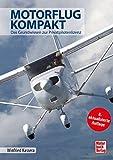 Motorflug kompakt: Das Grundwissen zur Privatpilotenlizenz - Winfried Kassera