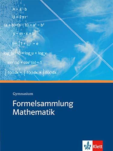 Formelsammlung Mathematik Gymnasium, Mathematik und Physik: Formelsammlung Klassen 8-13: Sekundarstufe I und II