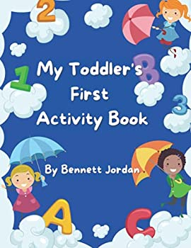 My Toddler s First Activity Book  Activity book for toddlers includes coloring and line tracing for colors shapes letters numbers and words.