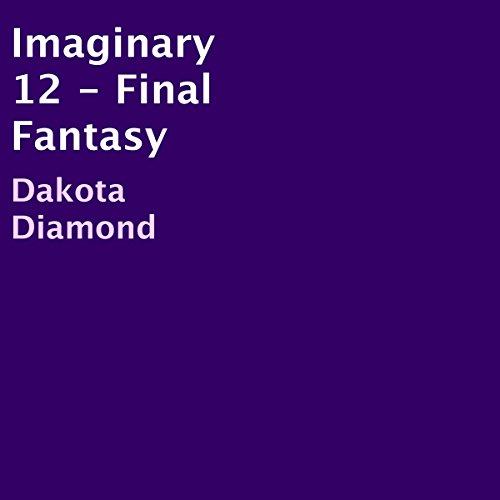 Imaginary 12: Final Fantasy audiobook cover art