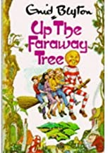 UP THE FARAWAY TREE by Enid Blyton (February 27,1994)