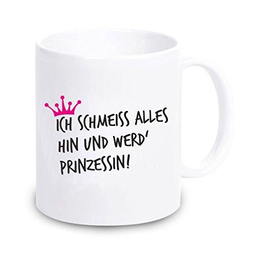 4you Design Tasse Ich schmeiss Alles hin und werde Prinzessin! - Kaffeebecher Geschirr Geschenkidee für sie/Frau/Freundin/Mädchen Geschenk Geburtstagsgeschenk ausgefallen originell