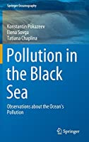 Pollution in the Black Sea: Observations about the Ocean's Pollution (Springer Oceanography)