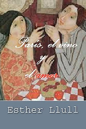 París, el vino y el amor de Esther Llull