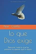Lo que Dios exige: lo que los pastores no quieren que tu sepas (1) (Spanish Edition)
