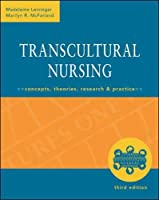 Transcultural Nursing: Concepts, Theories, Research, and Practice (Transcultural Nursing: Concepts, Theories, Research & Practi)