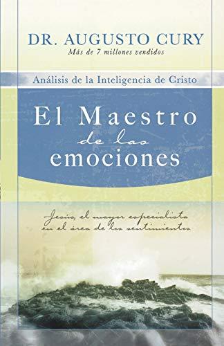 El Maestro de las emociones: Jesús, el mayor especialista en el área de los sentimientos (Spanish Edition)