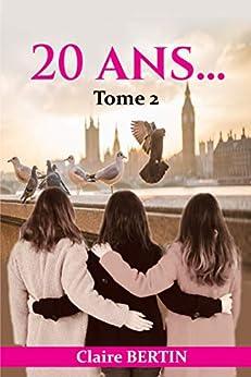 20 ans...: Tome 2 par [Claire Bertin]