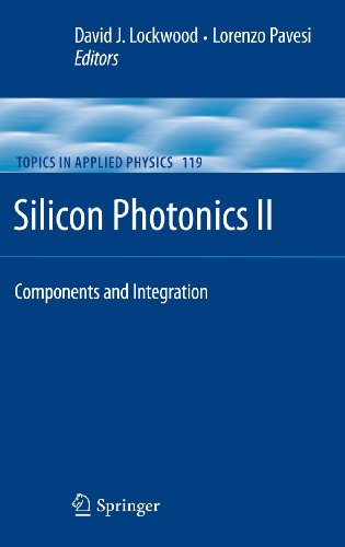 Silicon Photonics II: Components and Integration: 119 (Topics in Applied Physics)
