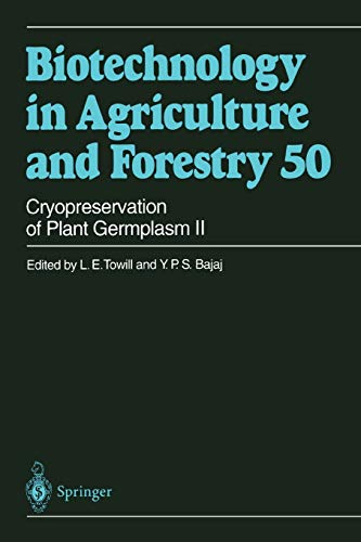 Cryopreservation of Plant Germplasm II (Biotechnology in Agriculture and Forestry, 50, Band 50)