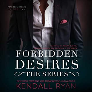 Forbidden Desires: The Complete Series                   By:                                                                                                                                 Kendall Ryan                               Narrated by:                                                                                                                                 Megan Tusing,                                                                                        Zachary Webber,                                                                                        Ava Erickson,                   and others                 Length: 22 hrs and 25 mins     58 ratings     Overall 4.5