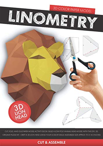 Linometry - 3D Lion Paper Model: A cut, fold, and glue paper model activity book. Build a low-poly animal head model with this DIY, 3D, origami puzzle ... ASSEMBLED SIZE APPROX 17.5 X 14.5 inches