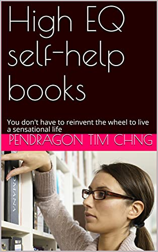 High EQ self-help books: You don't have to reinvent the wheel to live a sensational life (English Edition)