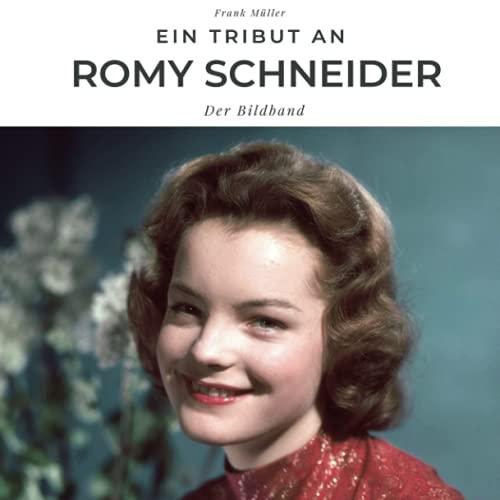 Ein Tribut an Romy Schneider: Der Bildband
